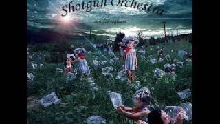 Shotgun Orchestra-We Go On Break