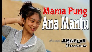 Download LAGU AMBON, MAMA PUNG ANAK MANTU  Cover :ANGELIN ANUNU, DODDIE LATUHARHARY