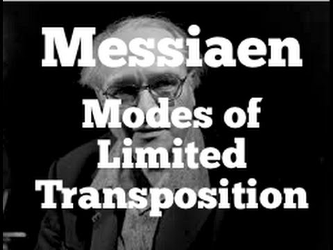Olivier Messiaen - The Modes of Limited Transposition