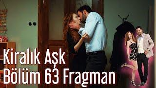 Kiralık Aşk 63. Bölüm Fragman