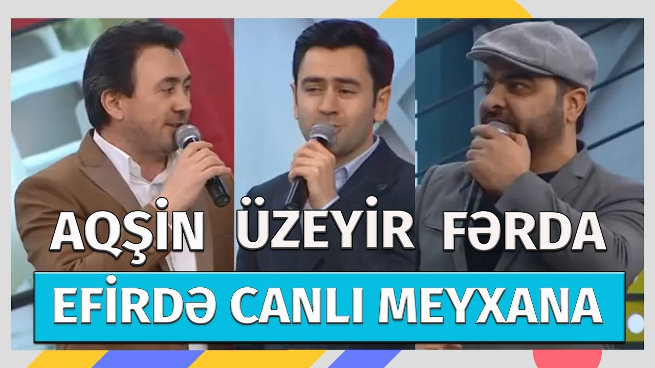 Aqşin Fateh & Üzeyir Mehdizadə & Fərda Amin - Efirdə Canlı Meyxana