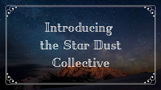 introducing the star dust collective celebrating our new team name