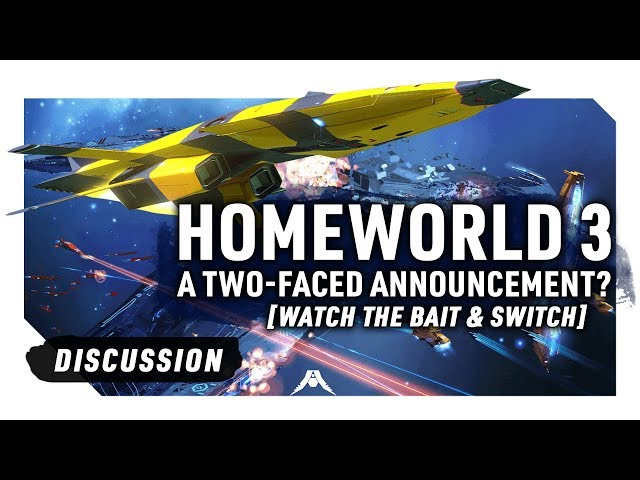 HOMEWORLD 3 - A TWO-FACED ANNOUNCEMENT? (Watch for the Bait & Switch)