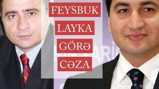 """Feysbukda layka görə cəza və ya Hikmət Hacıyev necə """"bərkidi""""?"""