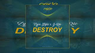 Download Zyon Stylei - Destroy (Feat. J-Rio) MP3 song and Music Video
