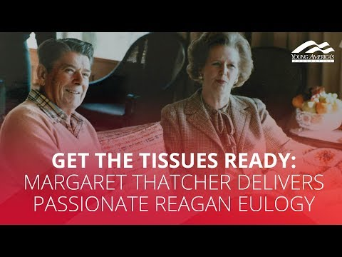 Get The Tissues Ready Margaret Thatcher Delivers Passionate Reagan Eulogy Youtube