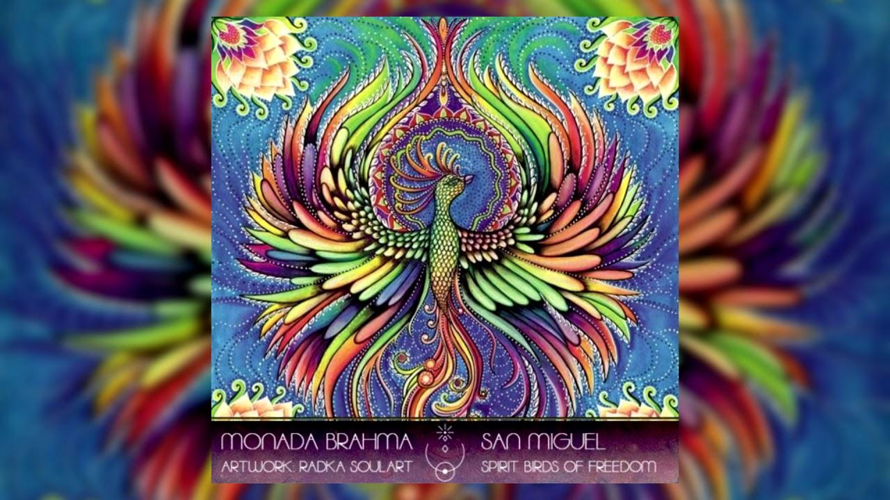 Download San Miguel - MONADA BRAHMA 002 | Spirit Birds Of Freedom