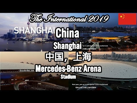THE INTERNATIONAL 2019 🏆 SHANGHAI China 中国,上海!  Mercedes-Benz Arena Stadium!