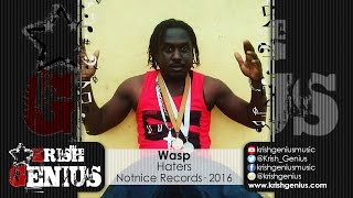 Wasp - Haters [Ova Dweet Riddim] May 2016