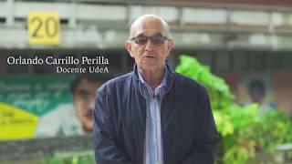 UdeA - ¿Qué significa para usted, ser profesor de la UdeA? Orlando Carrillo