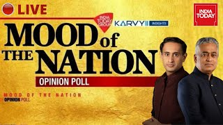 Mood Of The Nation Opinion Poll Live With Rajdeep Sardesai & Rahul Kanwal | India Today Live TV