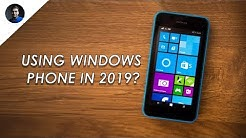 Can you still use Windows phone in 2019? 8 year Android user switched to a Microsoft Windows phone?