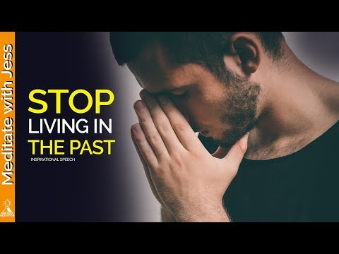 Let The Past Go. LIVE Fully NOW! (Inspirational Speech)