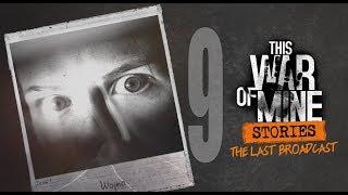 KONIEC [9] This War of Mine: Stories [Ostatni Komunikat]