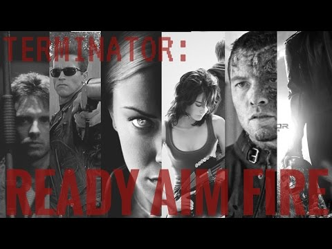 TERMINATOR    Ready, Aim, Fire!    Terminator Franchise Edit