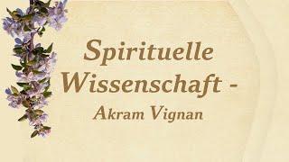 Spirituelle Wissenschaft - Akram Vignan