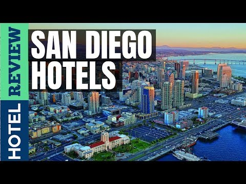 ✅San Diego Hotels Reviews: Best Hotels In San Diego (2019)[Under $100]