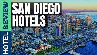 ✅San Diego Hotels Reviews: Best Hotels in San Diego (2019)[Under $100]