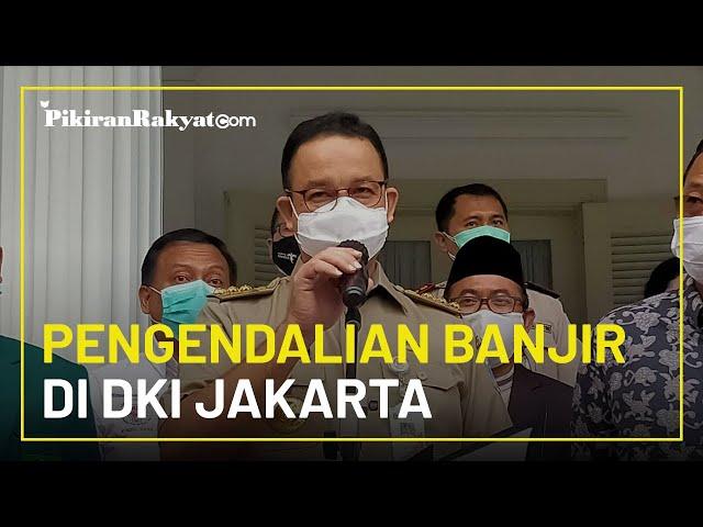Siapkan Pengendalian Banjir di Ibu Kota, Gubernur DKI Jakarta Anies Baswedan: Pompa Paling Penting