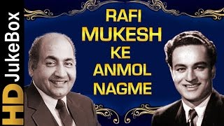Rafi-mukesh Ke Anmol Nagme  Best Of Mohammad Rafi & Mukesh Songs  Old Hindi Classic Songs