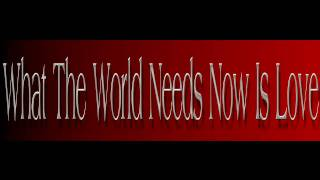 Burt Bacharach ~ What The World Needs Now Is Love ~ Jackie DeShannon