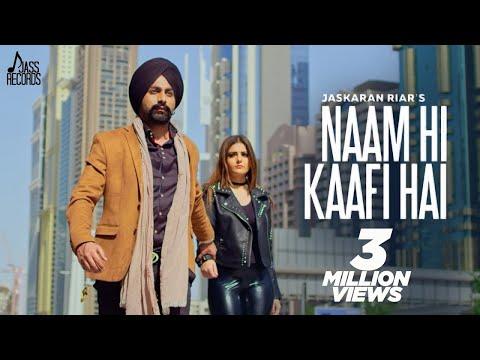 Naam Hi Kaafi Hai | ( Full HD ) | Jaskaran Riar  | New Punjabi Songs 2019 | Latest Punjabi Songs