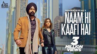 Naam Hi Kaafi Hai   ( Full HD )   Jaskaran Riar    New Punjabi Songs 2019   Latest Punjabi Songs