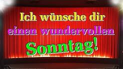 Sonntagssgrüße Video, Guten Morgen Grüße Sonntag mit Bildern, Wünschen, Lieder von Thomas Koppe
