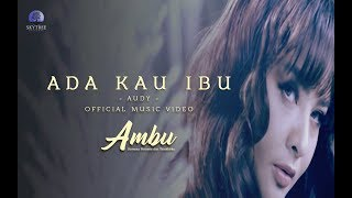 Gambar cover OFFICIAL MUSIC VIDEO FILM AMBU | ADA KAU IBU | AUDY