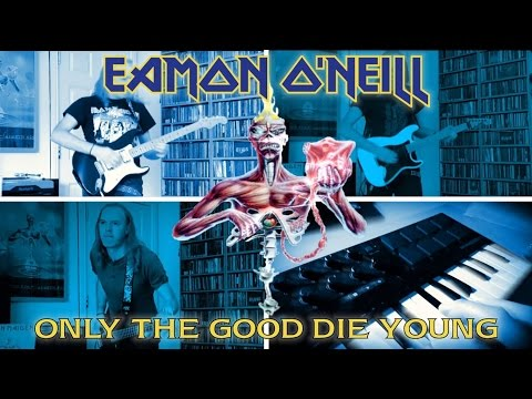 Iron Maiden - Only The Good Die Young Cover By Eamon O'Neill