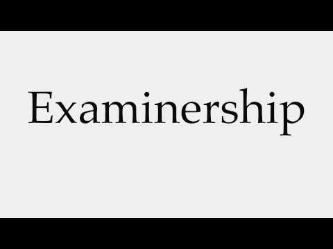 How to Pronounce Examinership