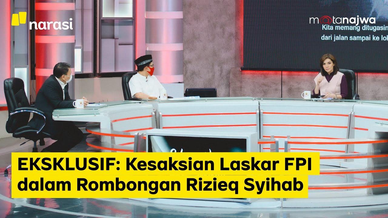 EKSKLUSIF: Kesaksian Laskar FPI dalam Rombongan Rizieq Syihab (Part 1)   Mata Najwa