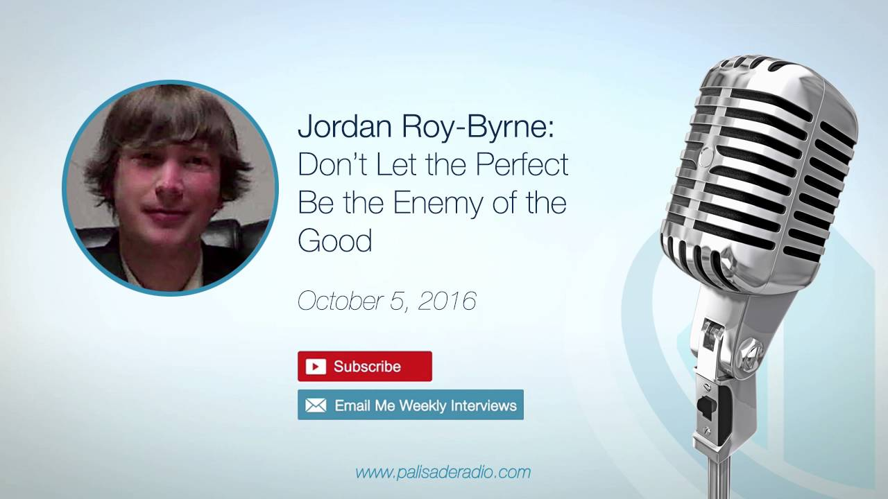 Jordan Roy-Byrne: Don't Let the Perfect Be the Enemy of the Good image