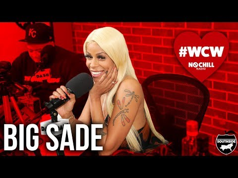Big Sade N🚫 Chill Radio - #WCW Talks Being A Stripper In ATL, Dating, The Infamous Group MMT + More