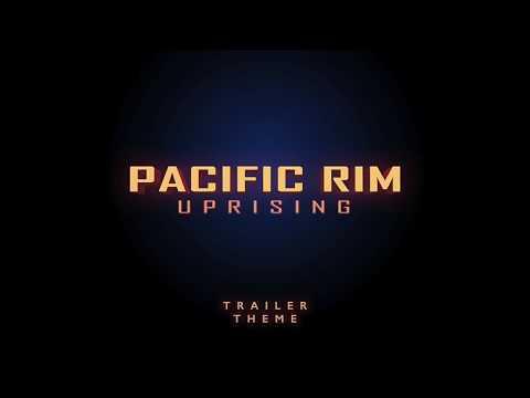 Pacific Rim Uprising - Main Trailer Theme 2018