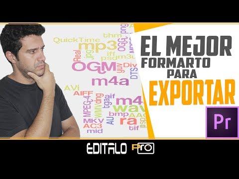 El mejor Formato para Exportar Videos
