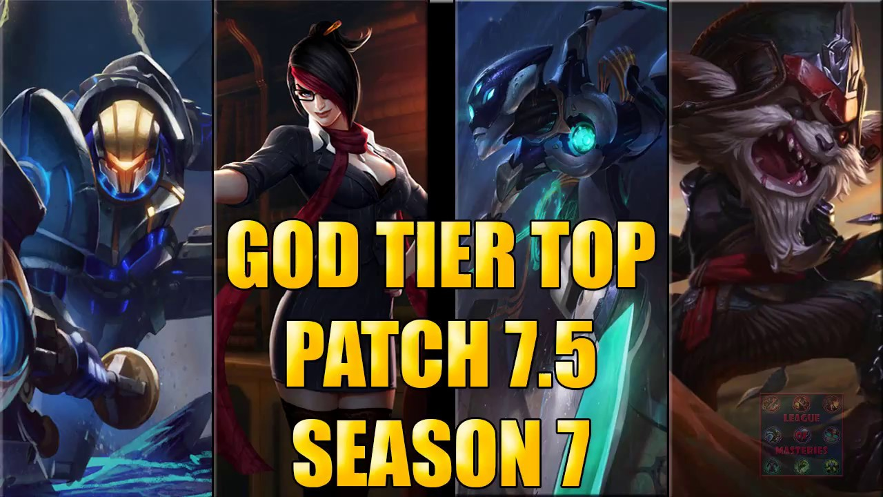 Best Top Laners God Tier Patch 7 5 Season 7 League Of Legends Youtube