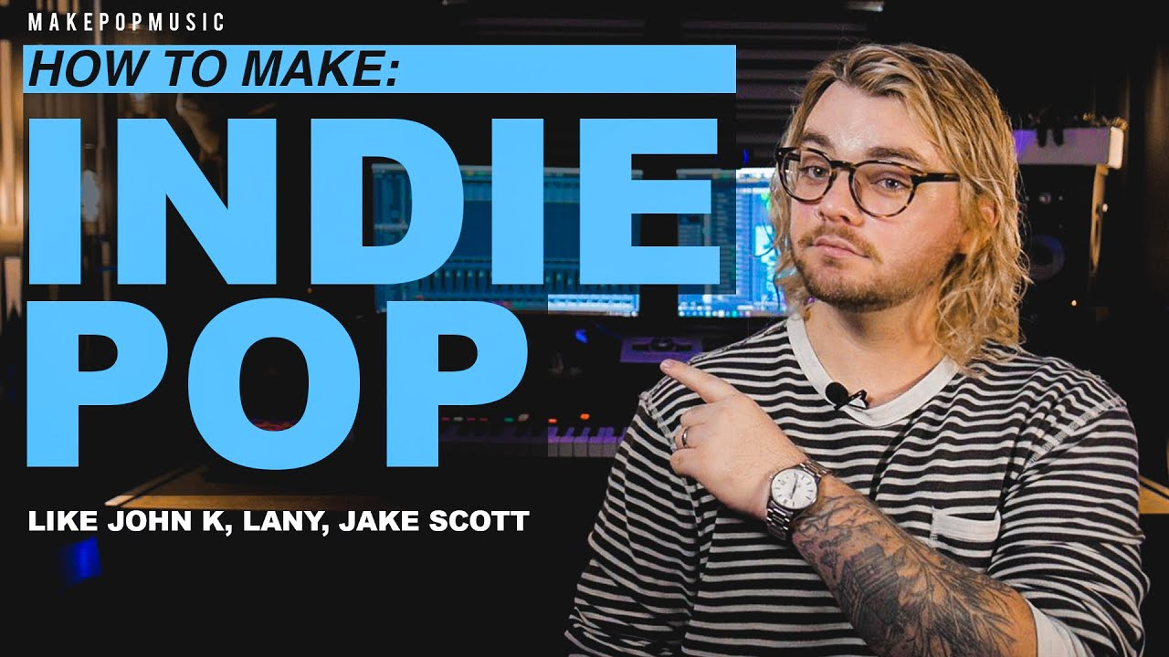 How To Make An Indie Pop Song | Make Pop Music