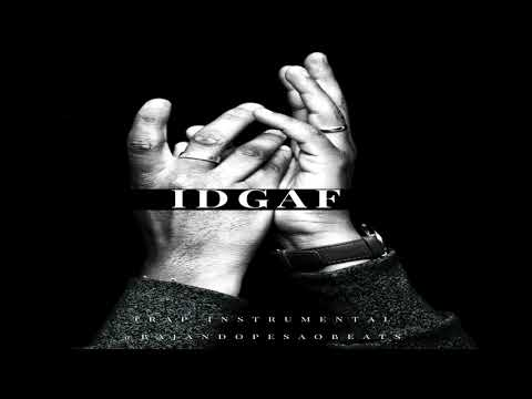 IDGAF -  Trap Beat Instrumental ( Free Download )
