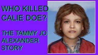 Who Killed  Calie Doe? The Tammy Jo Alexander Story
