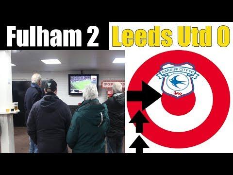 Fulham 2 Leeds Utd 0 | Cardiff will bottle it!!! | Fulham football club