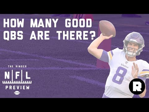 How Many Good Quarterbacks Are There Really? | 2018 NFL Preview | The Ringer