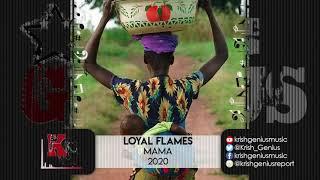 Loyal Flames - Mama (Official Audio 2020)