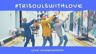 Gambar cover TRISOULS - LOVE CHOREOGRAPHY