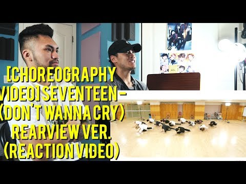 [Choreography Video] SEVENTEEN - (Don't Wanna Cry) Rearview Ver. - (REACTION VIDEO)