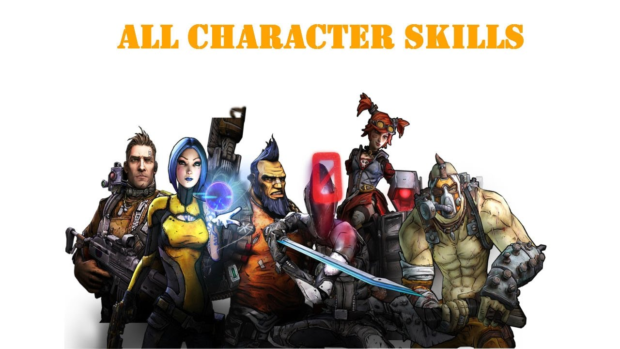 Borderlands 2 Every Character Skill Youtube