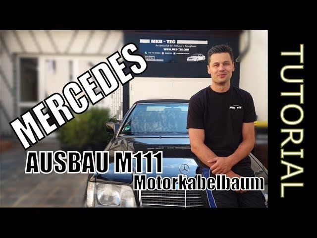 MERCEDES M111 Tutorial Motorkabelbaum Ausbau W124 W202 | PART 1