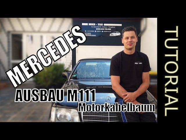 MERCEDES M111 Tutorial Motorkabelbaum Ausbau W124 W202 | PART 1