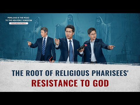"""Movie clip """"Perilous Is the Road to the Heavenly Kingdom"""" (5) - Why Do the Pharisees Oppose God?"""