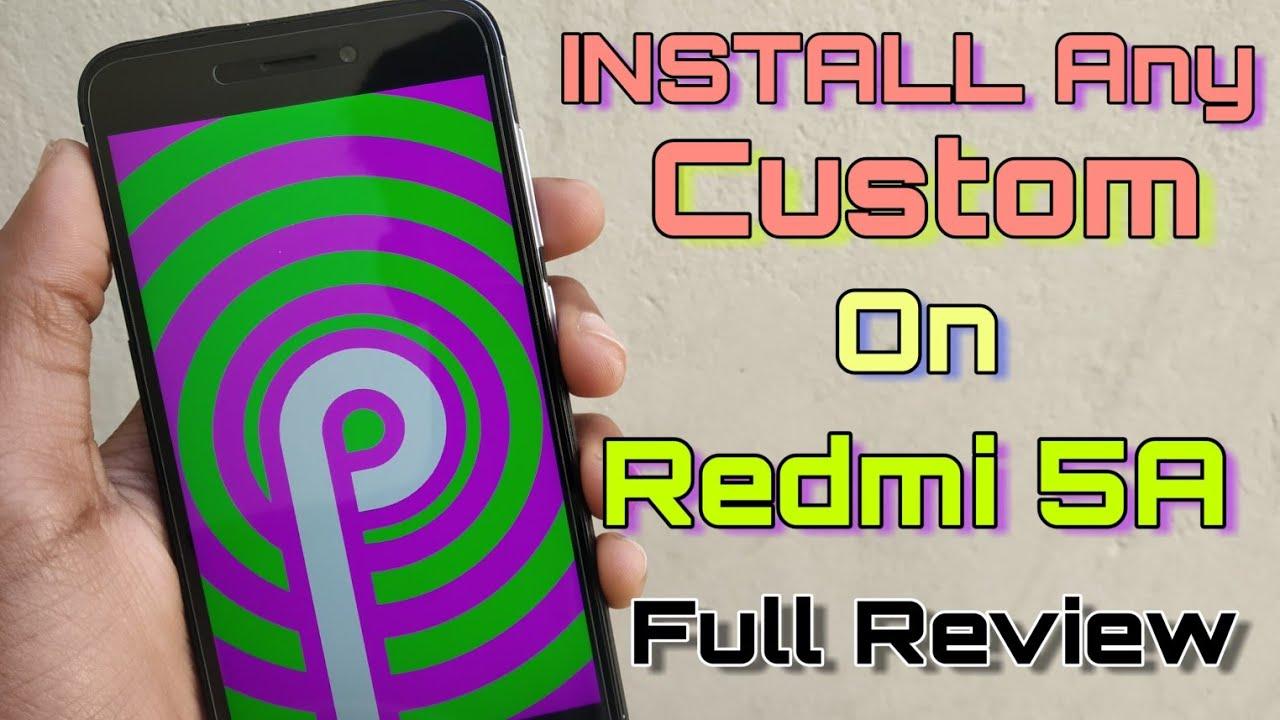 How to Install Any Custom Rom on Redmi 5A - Custom Roms Installing Process  - Full Review
